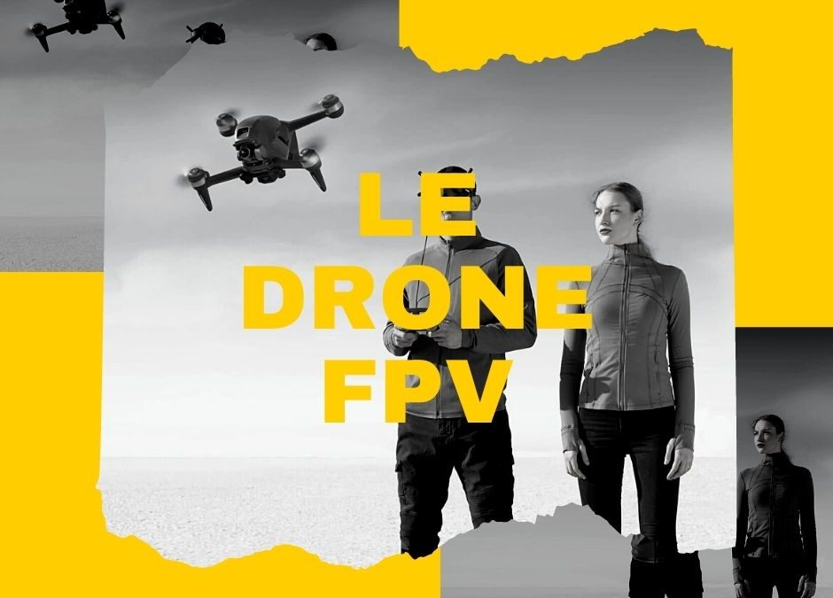 Le drone FPV