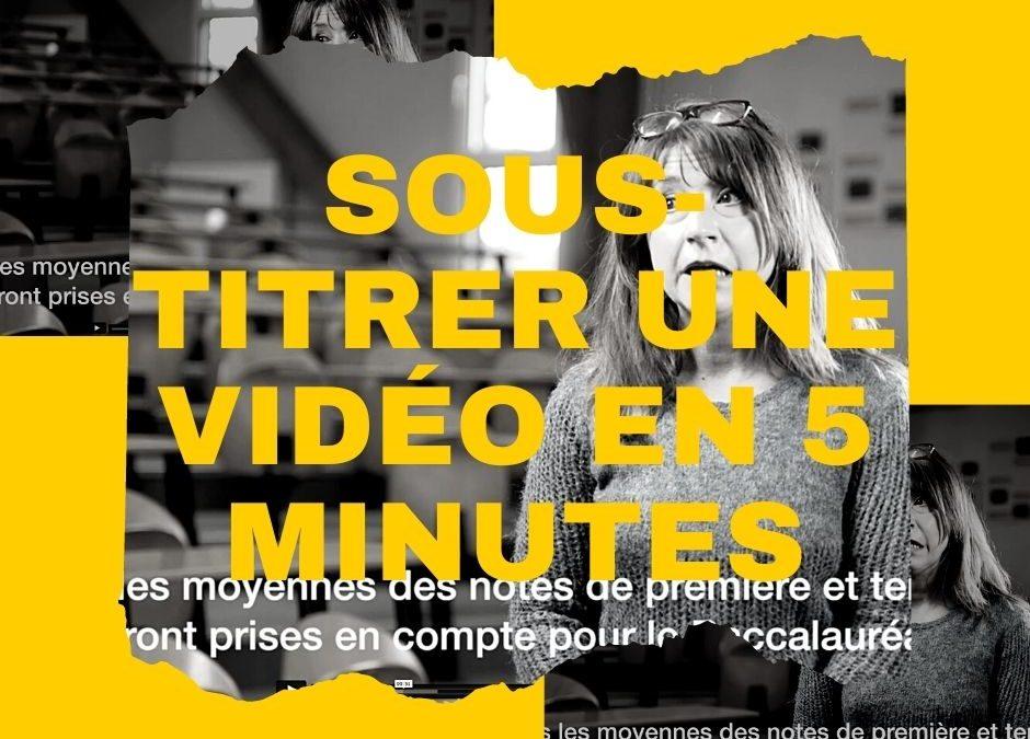 Sous-titrer ses vidéos en 5 minutes